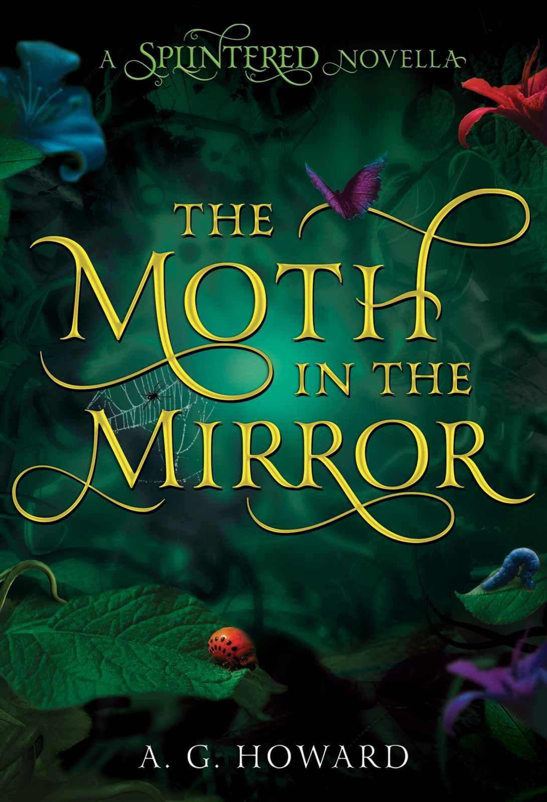 Amazon: The Moth In The Mirror (splintered) Ebook: A G Howard