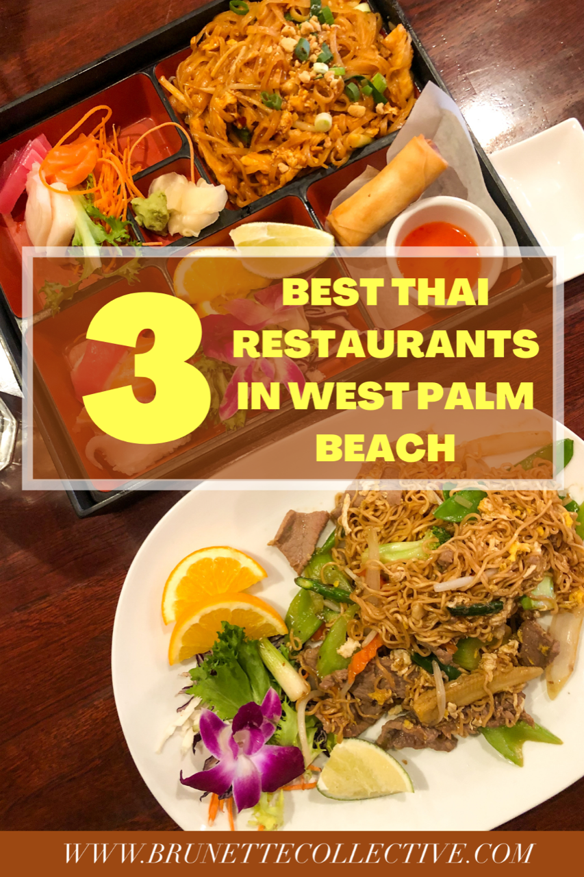 3 Authentic Thai Food Restaurants In West Palm Beach Brunette Collective Healthy Thai Recipes Thai Food Restaurant Vegetarian Thai Recipes