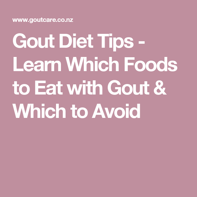 Gout Diet Tips - Learn Which Foods to Eat with Gout & Which to…