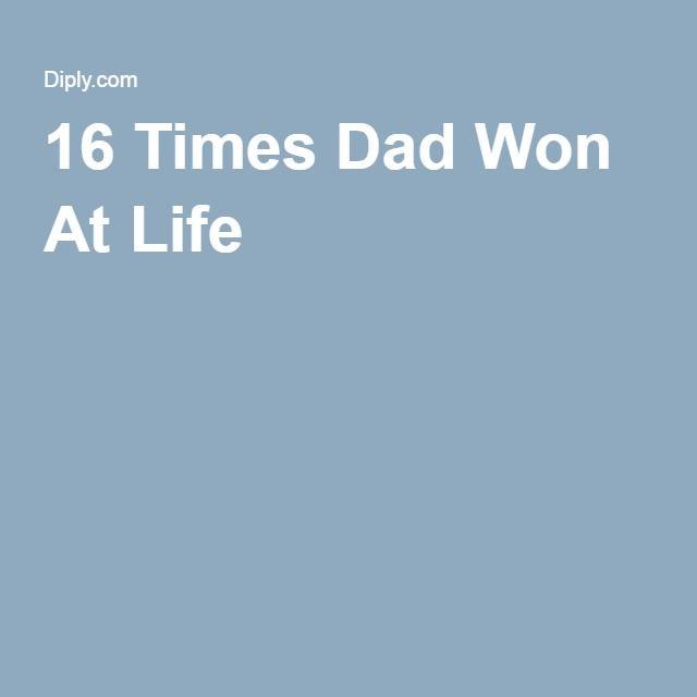 16 Times Dad Won At Life