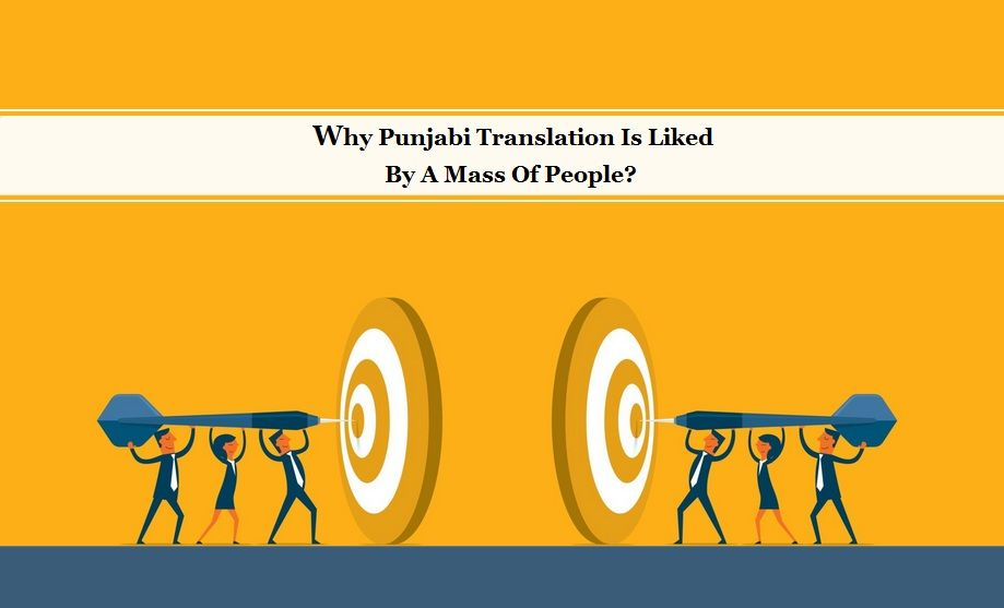 What Makes Punjabi Translation A Leading Choice Among The Masses