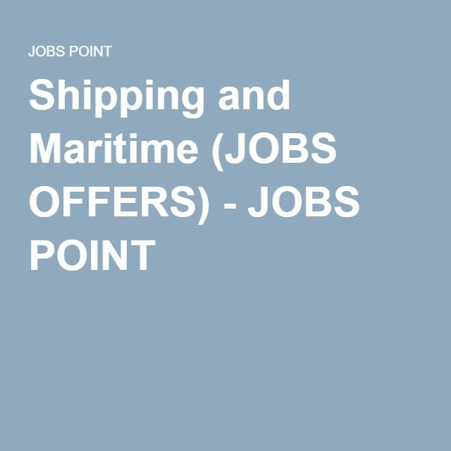 Shipping and Maritime (JOBS OFFERS) - JOBS POINT