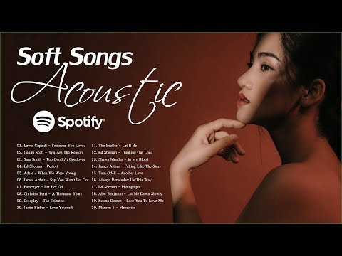 (35) Acoustic Soft Songs Greatest Soft Songs On Spotify