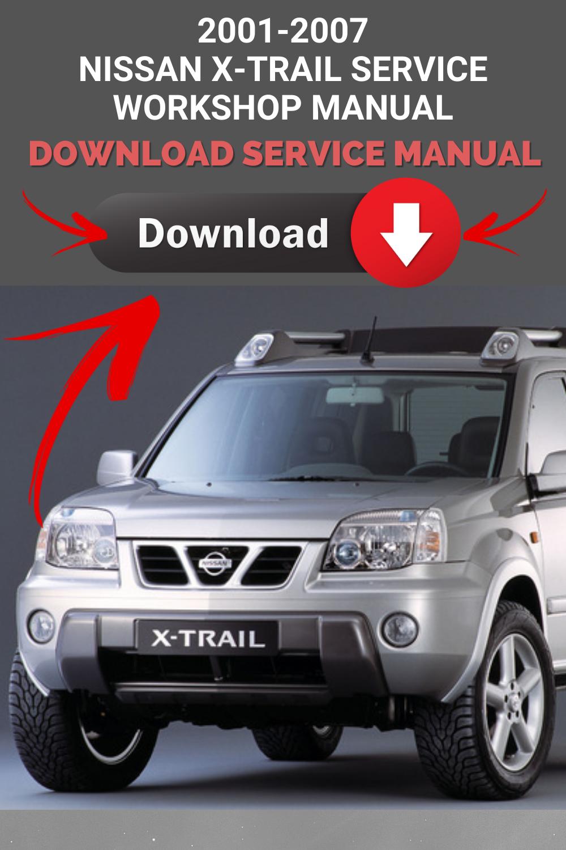 100 2001 2007 Nissan X Trail Service Repair Manual Ideas In 2021 Repair Manuals Nissan Repair
