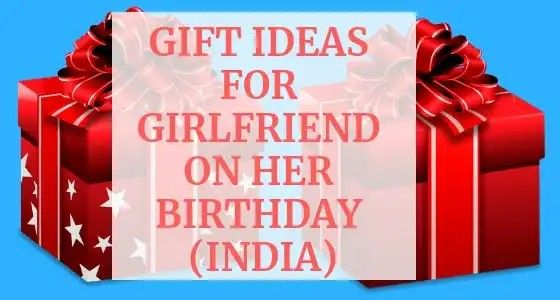 Gift For Girlfriend India