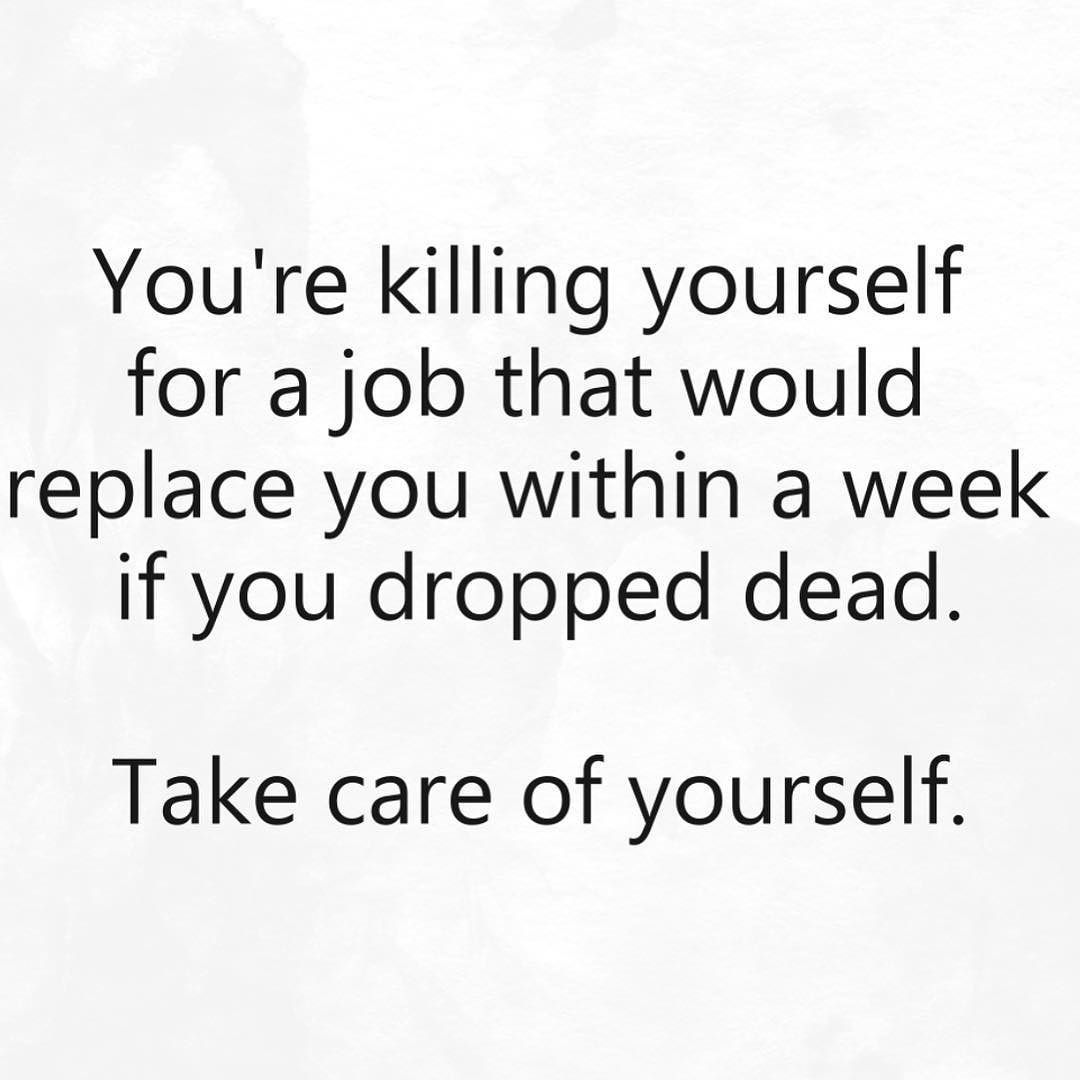 Killing Yourself Quotes If You Are Working At A Job That You Are Killing Yourself To Do