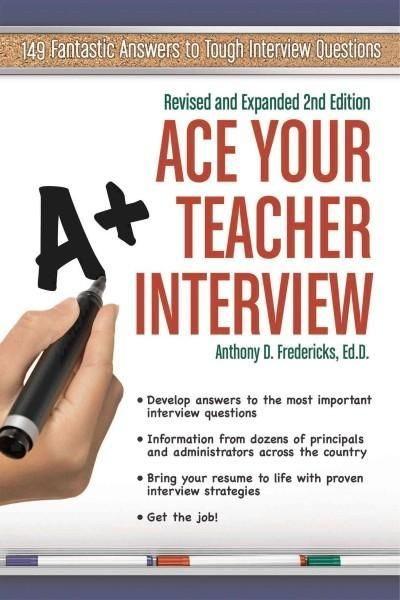Ace Your Teacher Interview 149 Fantastic Answers to Tough Interview - resume questions and answers