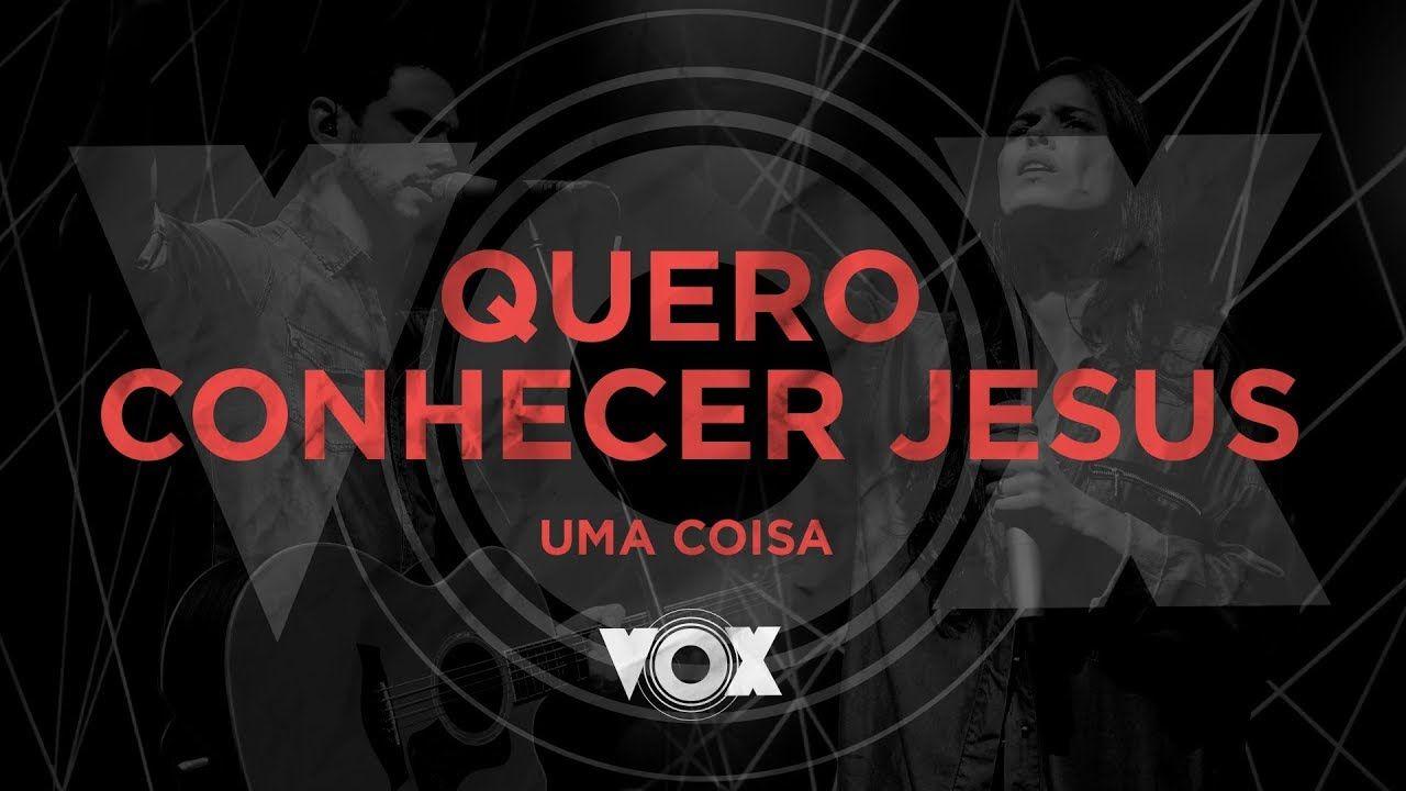 A Letra Da Música Quero Conhecer Jesus - Free Download
