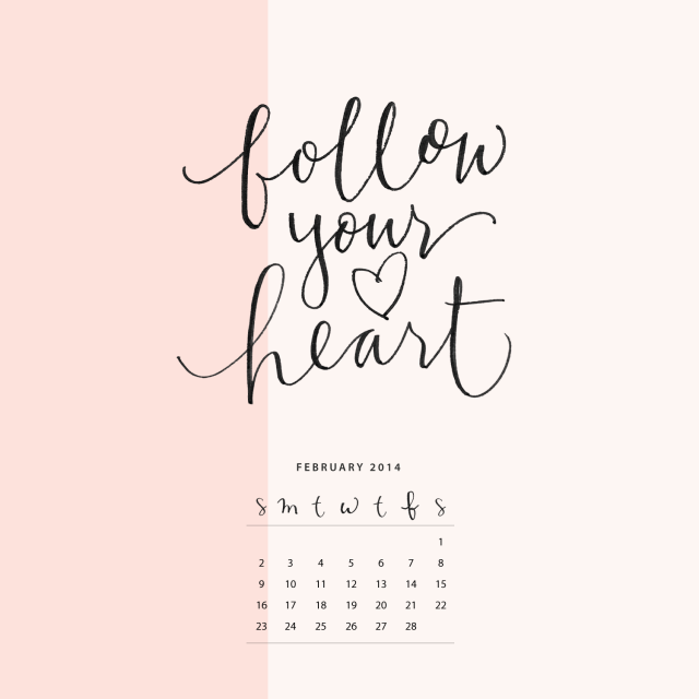 February Wallpaper Follow Your Heart Calligraphy