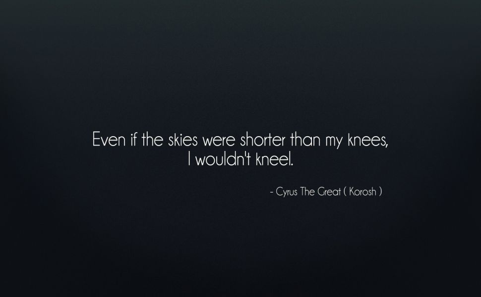 Cyrus The Great Quote Hd Wallpaper Great Quotes Cyrus The Great Inspirational Quotes Wallpapers