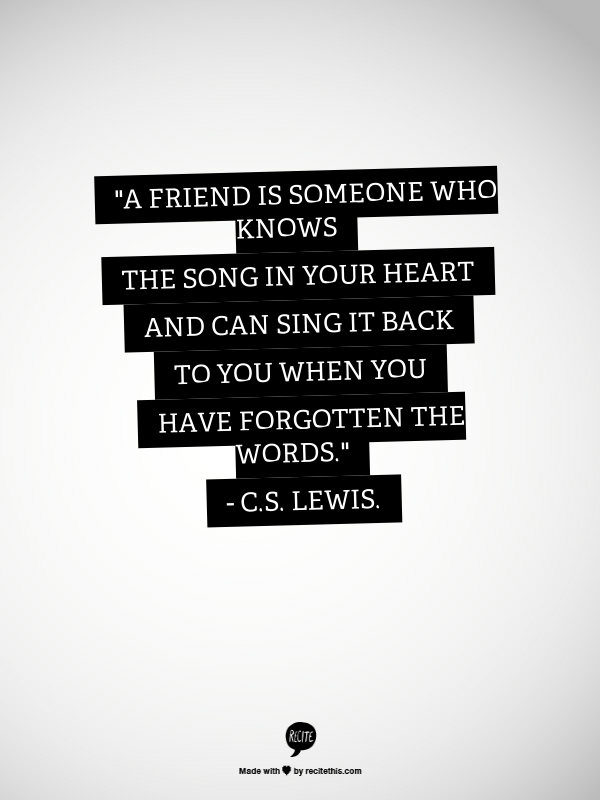Lyric if i can help somebody lyrics : A friend is someone who knows the song in your heart and can sing ...