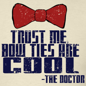 Much Needed Merch | Trust Me, Bow Ties Are Cool Mens T Shirt S-XXL #Dr.Who