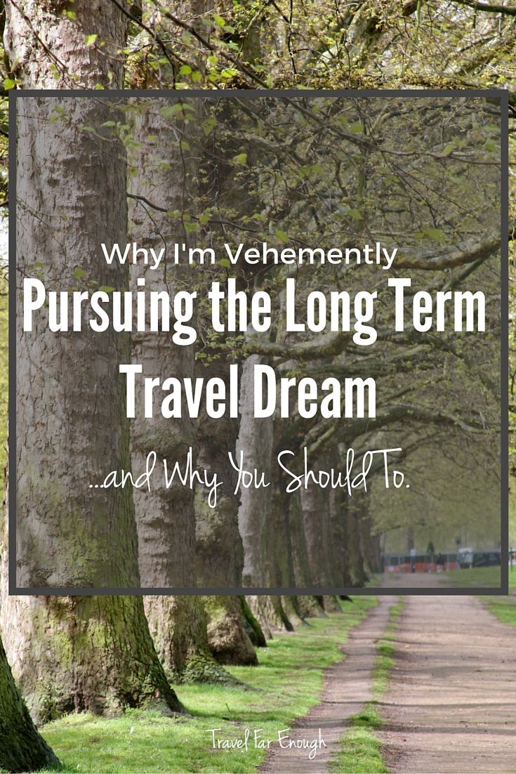 Traveling for me isn't just something I dream about. It's something I do. Here's why I'm pursuing it with everything I have... and why you should to!