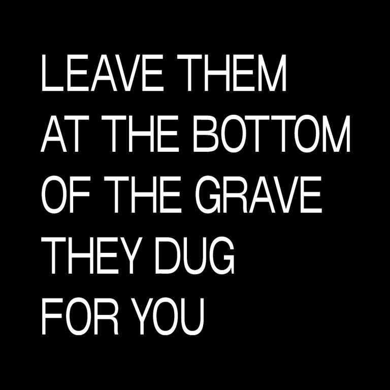 LEAVE THEM IN THE GRAVE