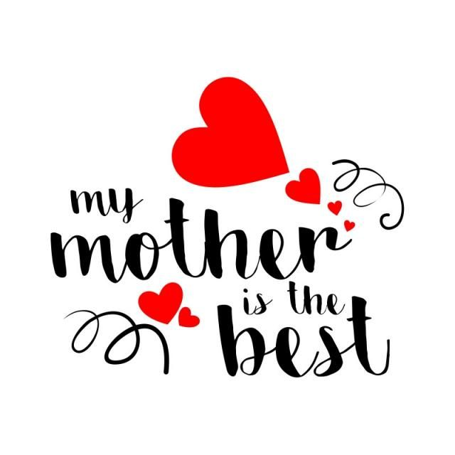 Download My Mother Is The Best, Best Mother, Mothers Day, Love PNG ...