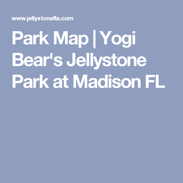 Madison Florida Map.Park Map Yogi Bear S Jellystone Park At Madison Fl Camping