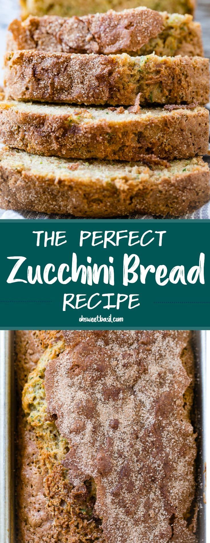 The Perfect Zucchini Bread