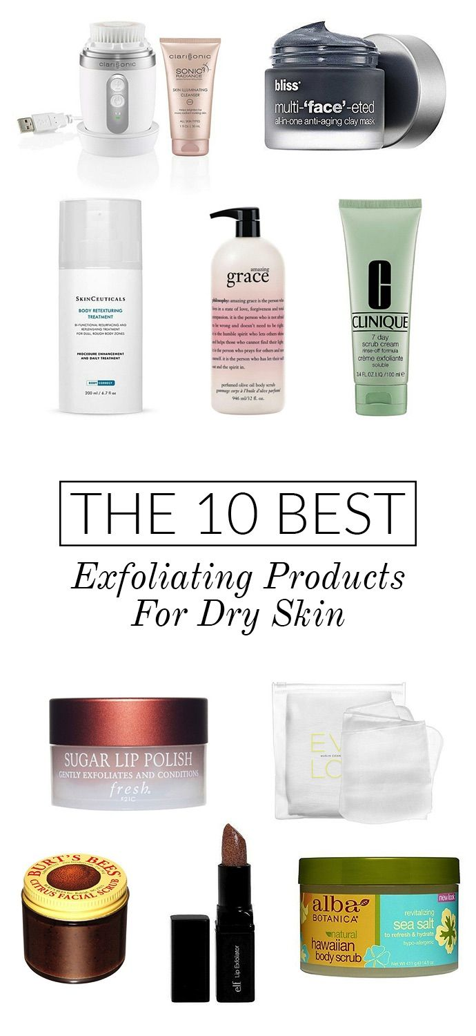 The 10 Best Exfoliating Products For Dry Skin Aging Skin Care Healthy Skin Cream Dry Skin
