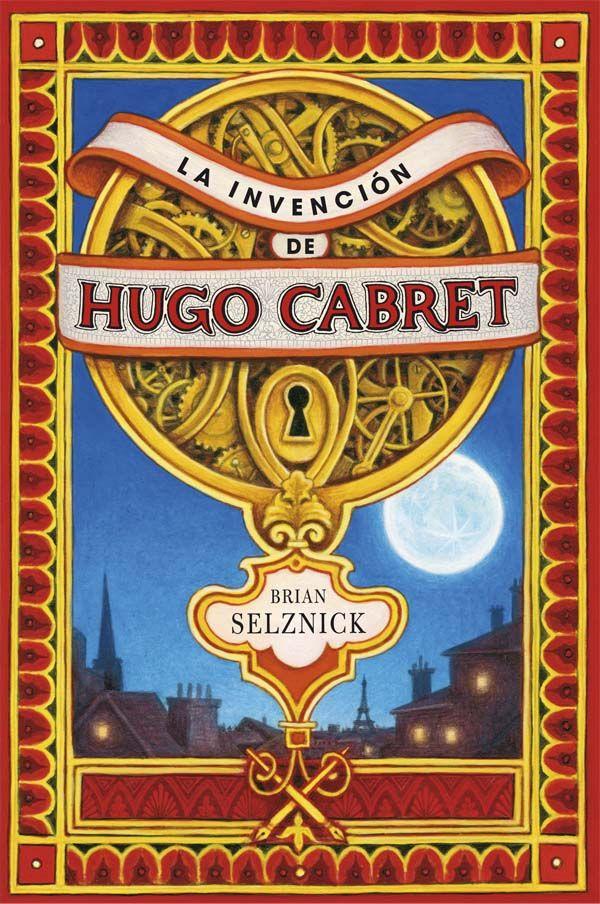 La Invencion De Hugo Cabret Brian Selznick 9788467520446 Comprar El Libro Libros Para Ninos Invenciones Literatura Juvenil