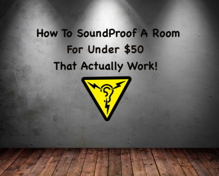 How to Soundproof a Room For Under 50 Dollars That ...