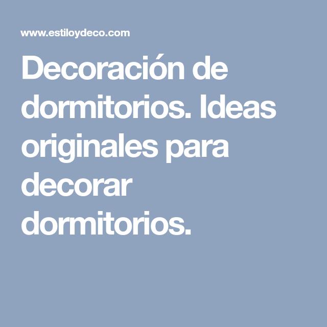 Decoraci n de dormitorios ideas originales para decorar for Ideas originales para decorar