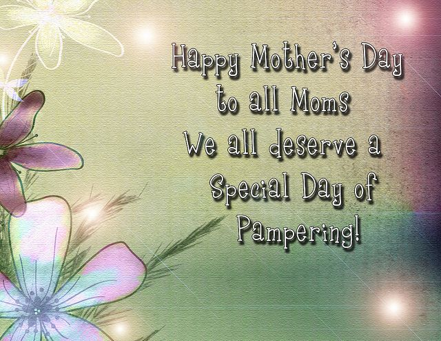 Happy Mother S Day To All My Friends That Are Moms I Wish You All The Best Day Ever Happy Mother Day Quotes Mothers Day Quotes Happy Mothers