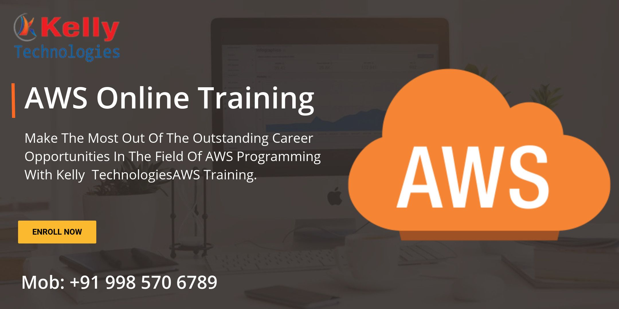 Aws online training : Kelly Technologies is pleased to