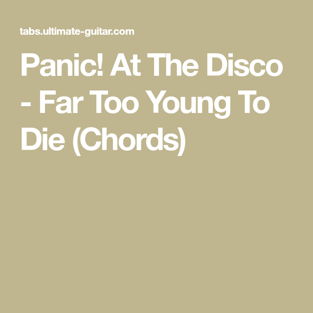 Panic At The Disco Far Too Young To Die Chords Panic The