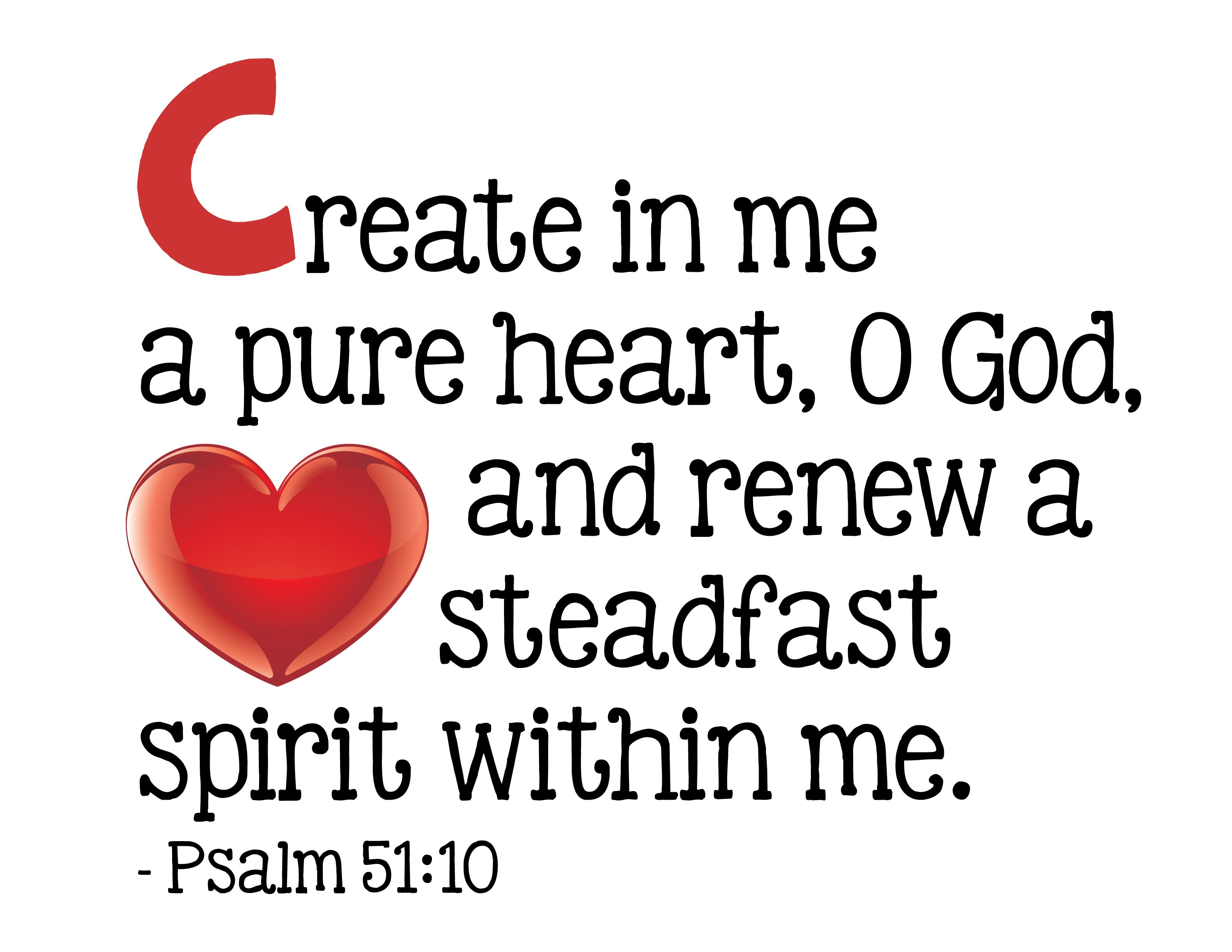 C Create In Me A Pure Heart O God And Renew A Steadfast