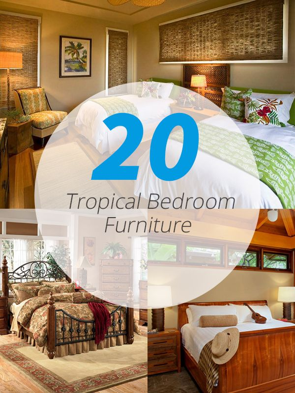 20 Tropical Bedroom Furniture with Exotic Allure Get a relaxing