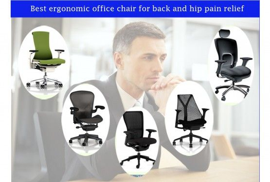 Chairs For Hip Pain Folding Unicorn Chair Best Executive Ergonomic Office Back And Relief The Orthopedic Or Can Be Useful Complete Control