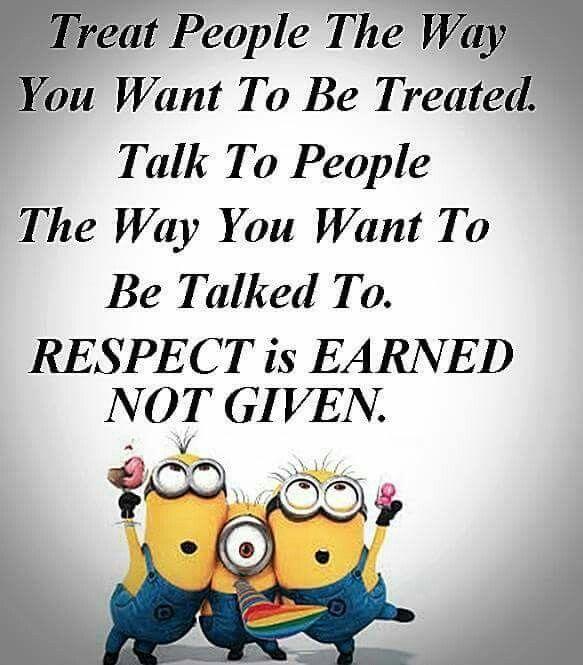 Treat people...