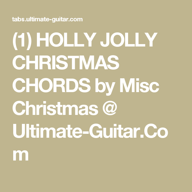 1 Holly Jolly Christmas Chords By Misc Christmas Ultimate Guitar