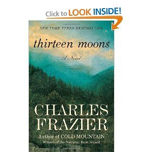 13 Moons By Frazier Sorry Slate Magazine But I Liked This Book Yes Some Of The Language Is A Bit Hokey But Books Writing Romance Novels Good Books