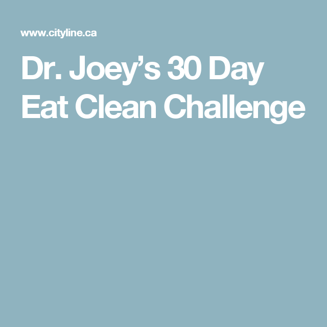 Dr  Joey's 30 Day Eat Clean Challenge   Dr Joey Shulman