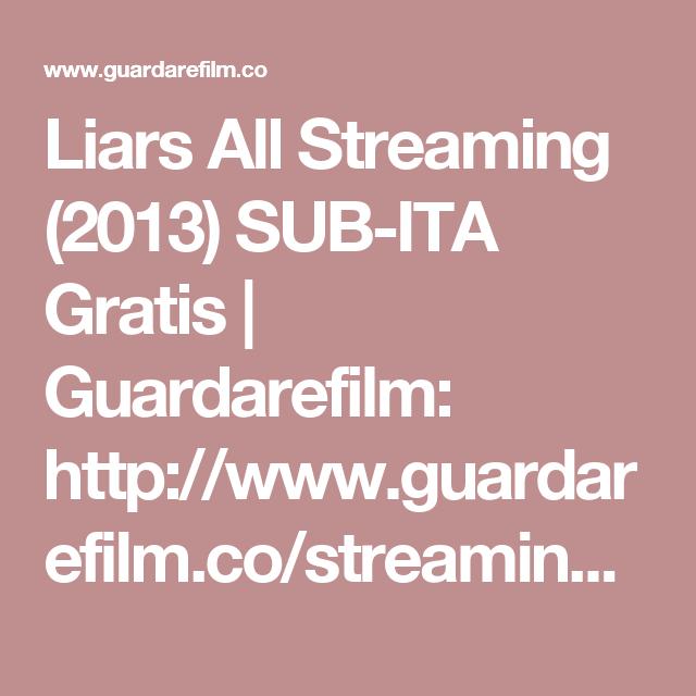 Liars All Streaming (2013) SUB-ITA Gratis | Guardarefilm: http://www.guardarefilm.co/streaming-film/9926-liars-all-2013.html