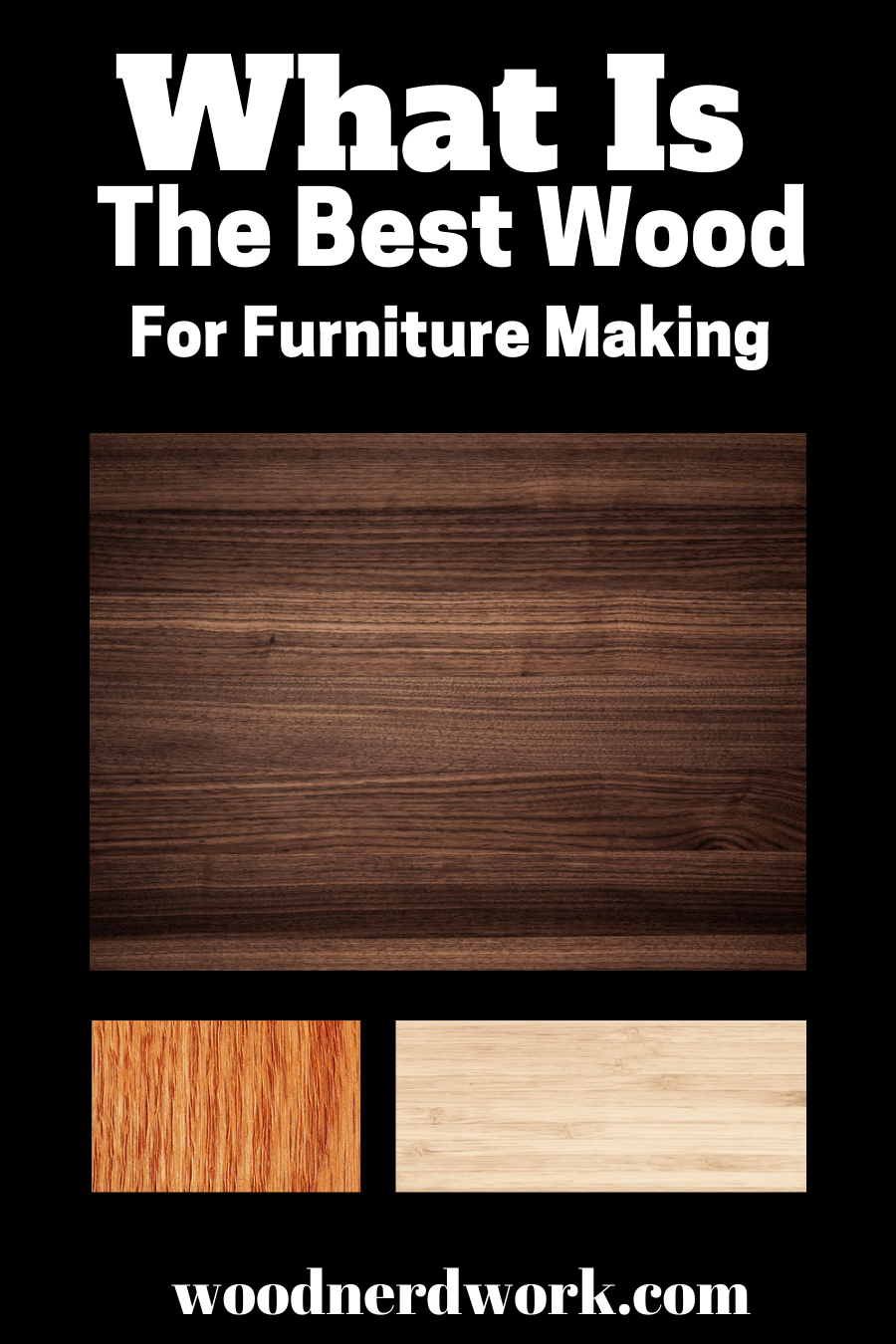 Types Of Wood For Furniture And Woodworking Wood Working For Beginners Cool Woodworking Projects Outdoor Wood Projects