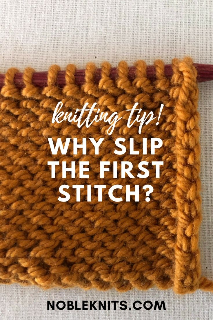 When Knitting Why Slip The First Stitch Knitting Tip Nobleknits