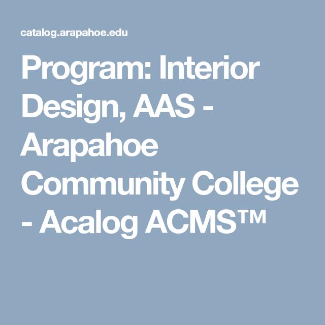 Program Interior Design Aas Arapahoe Community College Acalog Acms Community College