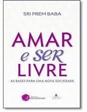 Baixar Livro Amar E Ser Livre Sri Prem Baba Em Pdf Epub E Mobi
