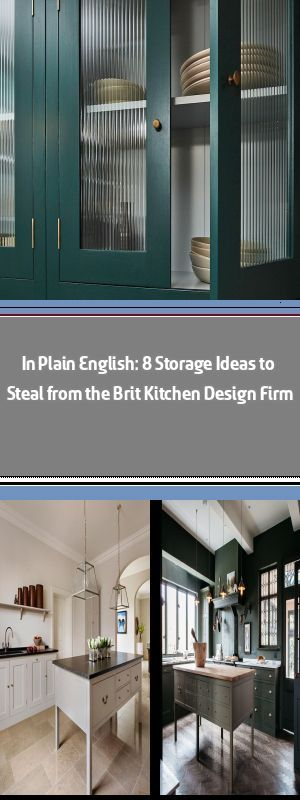 In Plain English: 8 Storage Ideas to Steal from the Brit Kitchen Design Firm If you are a regular visitor to Remodelista, chances are high that you've come upon a kitchen designed by Plain English, a bespoke kitchen design company b #plainenglishkitchen In Plain English: 8 Storage Ideas to Steal from the Brit Kitchen Design Firm If you are a regular visitor to Remodelista, chances are high that you've come upon a kitchen designed by Plain English, a bespoke kitchen design company b #plainenglishkitchen