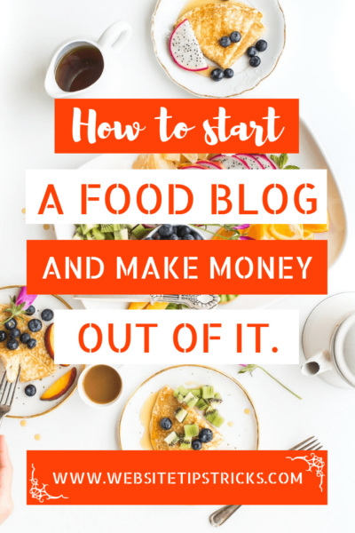 How To Start A Food Blog And Make Money In 2020 Start Food Blog Food Blog A Food