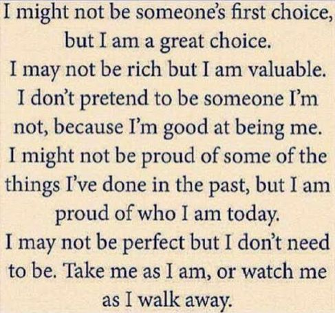 I might not be someone's 1st choice but ...