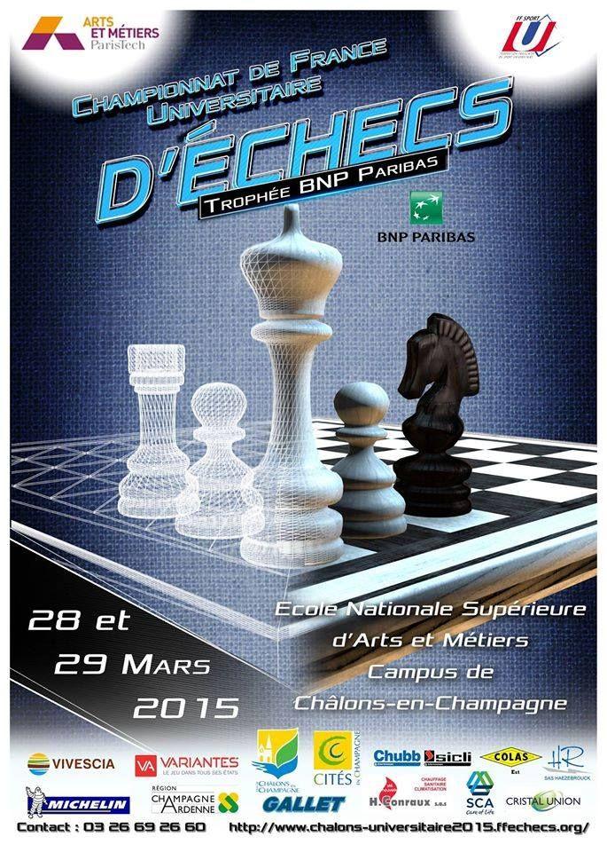 Le championnat de France universitaire d'échecs 2015 se tiendra les 28 et 29 mars au campus de Châlons-en-Champagne de l'Ecole Nationale Supérieure d'Arts et Métiers - http://www.chess-and-strategy.com/2015/03/championnat-france-universitaire-echecs.html