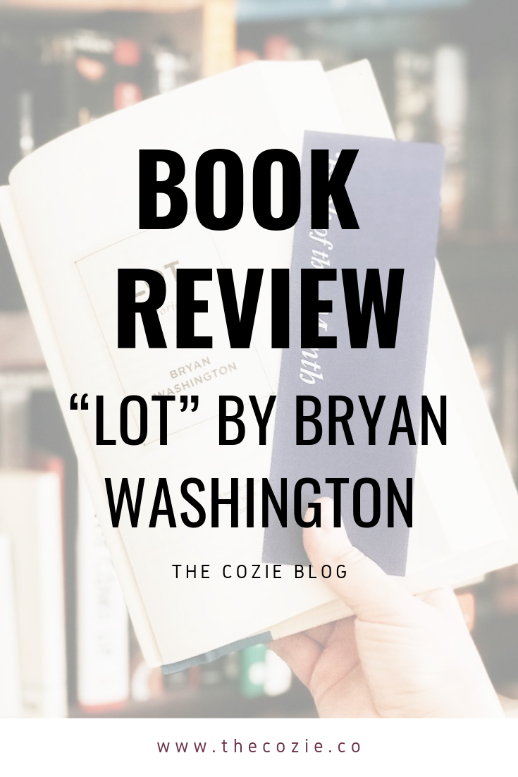 Book Review Lot By Bryan Washington The Cozie Book Review Blogs Book Review Best Book Reviews