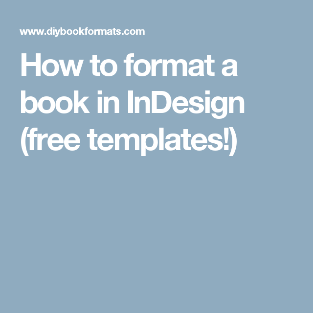 How to format a book in InDesign (free templates!) | Book Cover ...