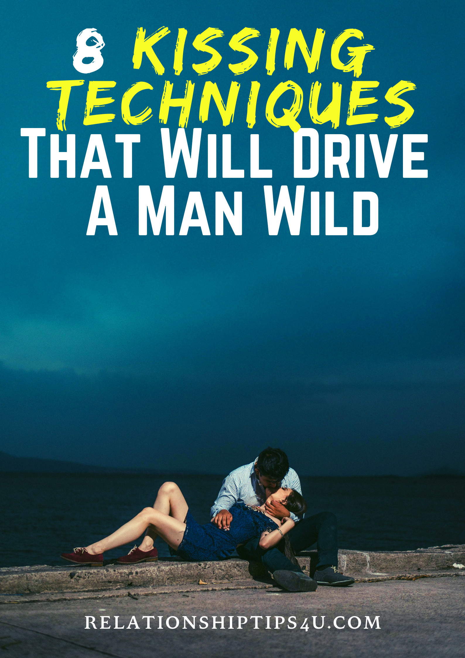8 Kissing Techniques to Drive a Man Wild - Relationship