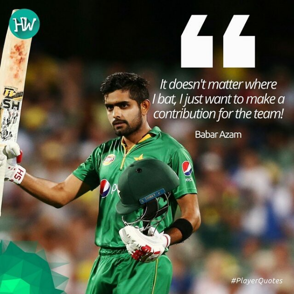 Babar Azam Is Ready To Bat Anywhere As Long As He Can Contribute To Pakistan Cricket Cricket Wivpak Playerquote Player Quotes Sports Quotes Cricket Quotes