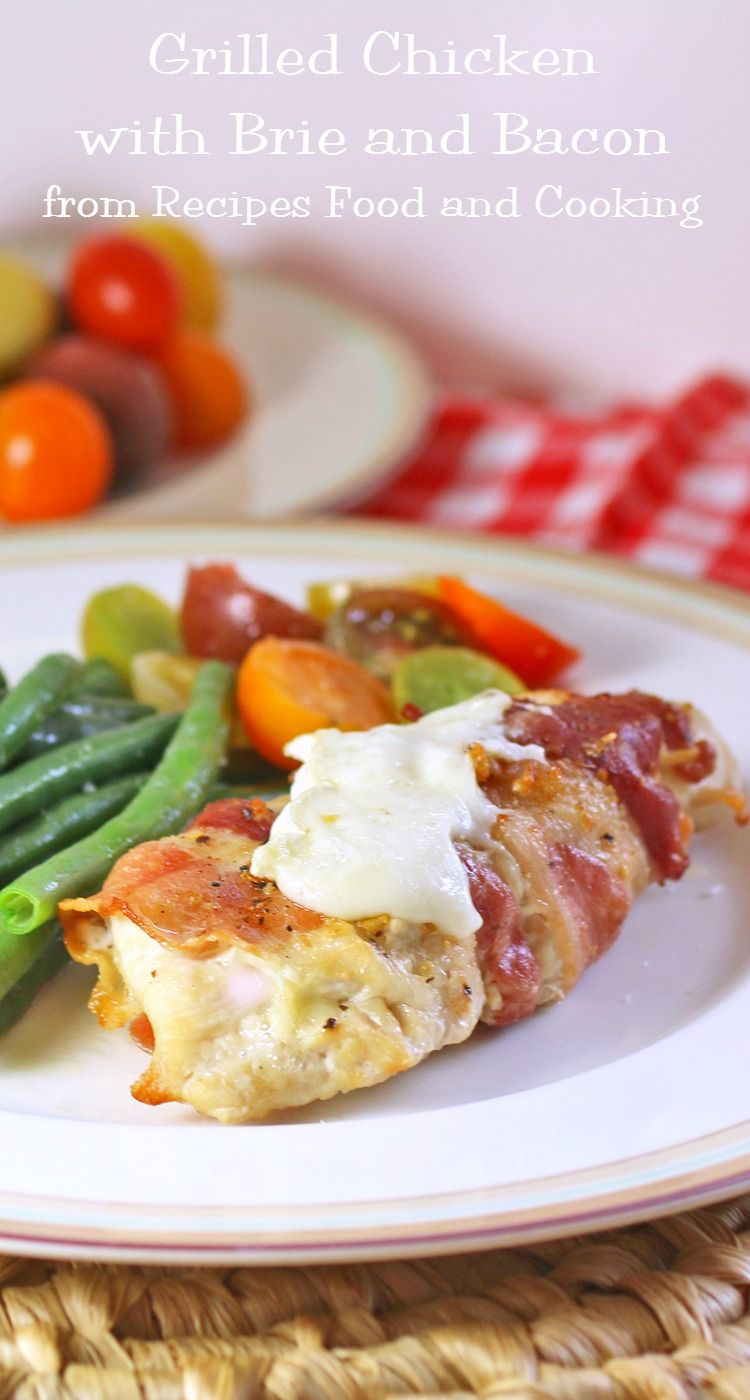 Grilled Chicken with Brie and Bacon - Ready in 30 Minutes! #WeekdaySupper - Recipes Food and Cooking