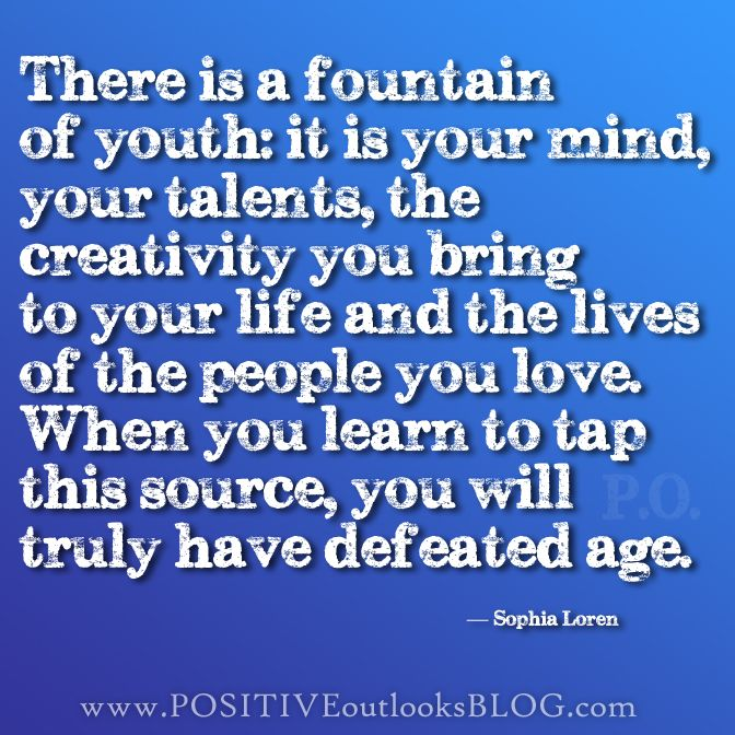 Fountain Of Youth Quotes Words Say It All Pinterest Youth